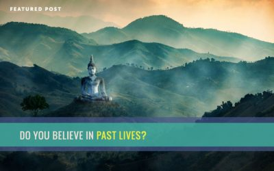 Do you believe in Past Lives?